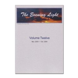 The Evening Light: Volume 12 (2003-2004)