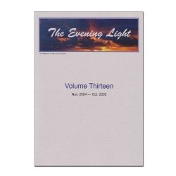 The Evening Light: Volume 13 (2004-2005)