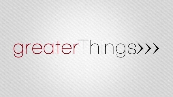 Introduction to Greater Things Image